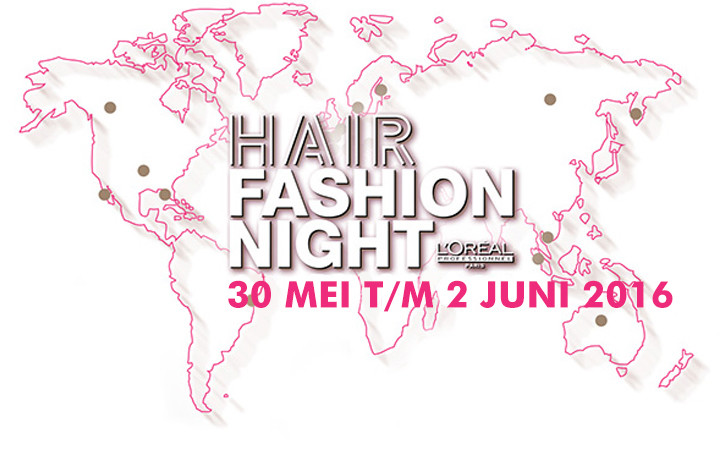 Kom je naar de Hair Fashion Night 2016 van L'Oreal Professionnel?